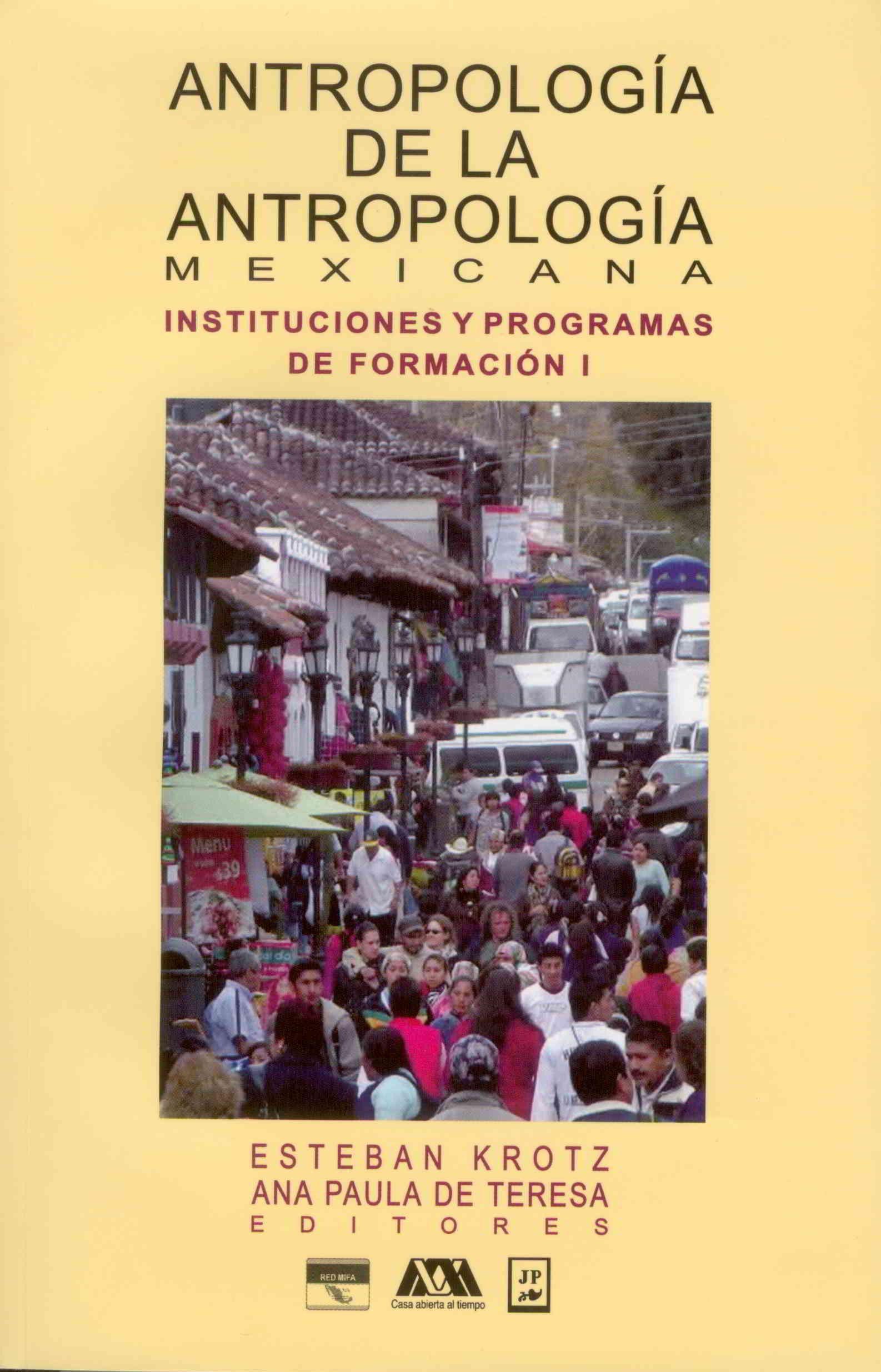 Antropología de la Antropología Mexicana: instituciones y programas de formación